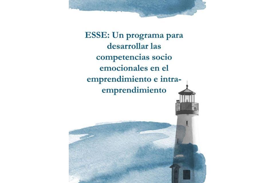 Programa ESSE – competencias socio emocionales en el emprendimiento e intraemprendimiento